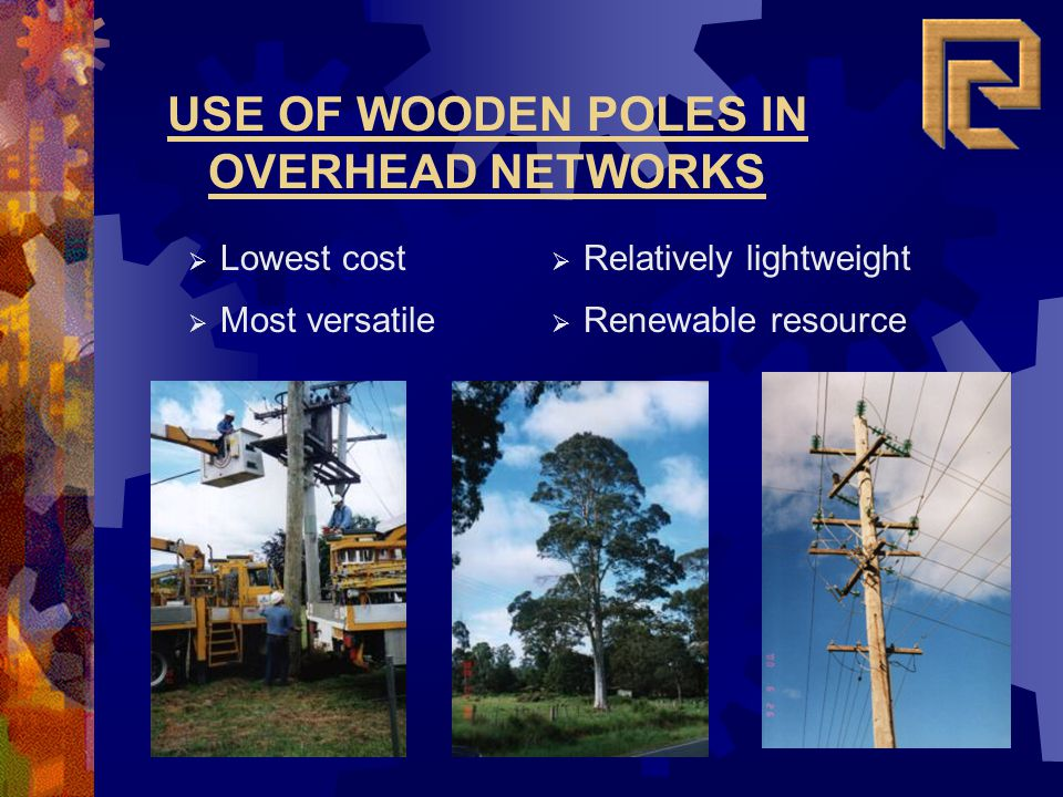 USE OF WOODEN POLES IN OVERHEAD NETWORKS