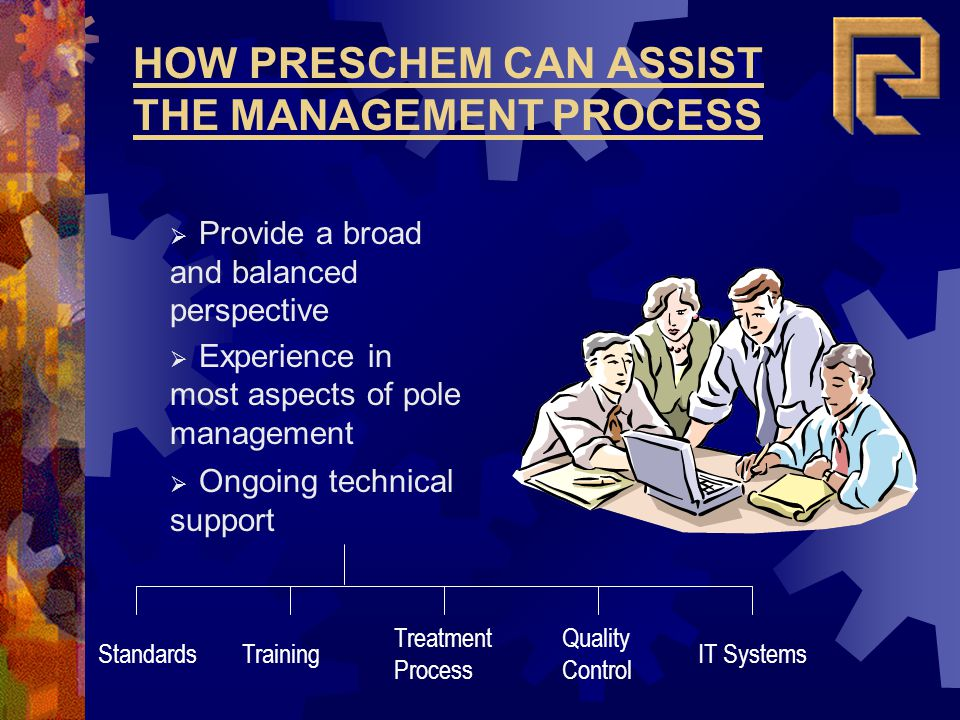 HOW PRESCHEM CAN ASSIST THE MANAGEMENT PROCESS
