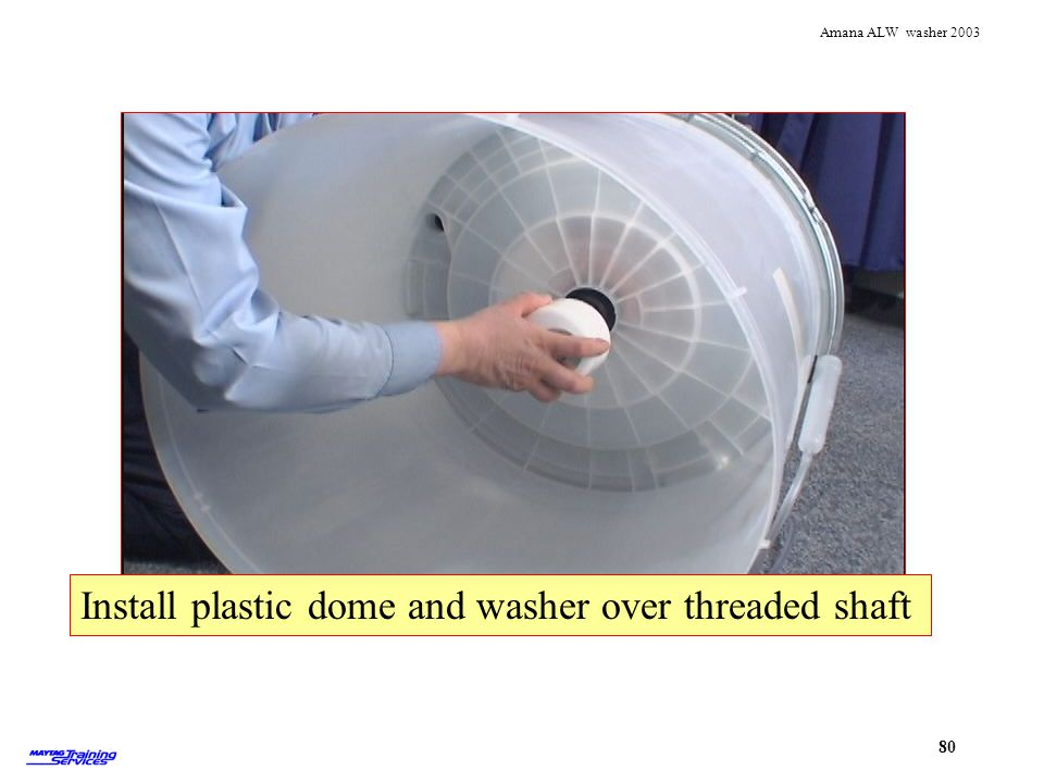 Install plastic dome and washer over threaded shaft