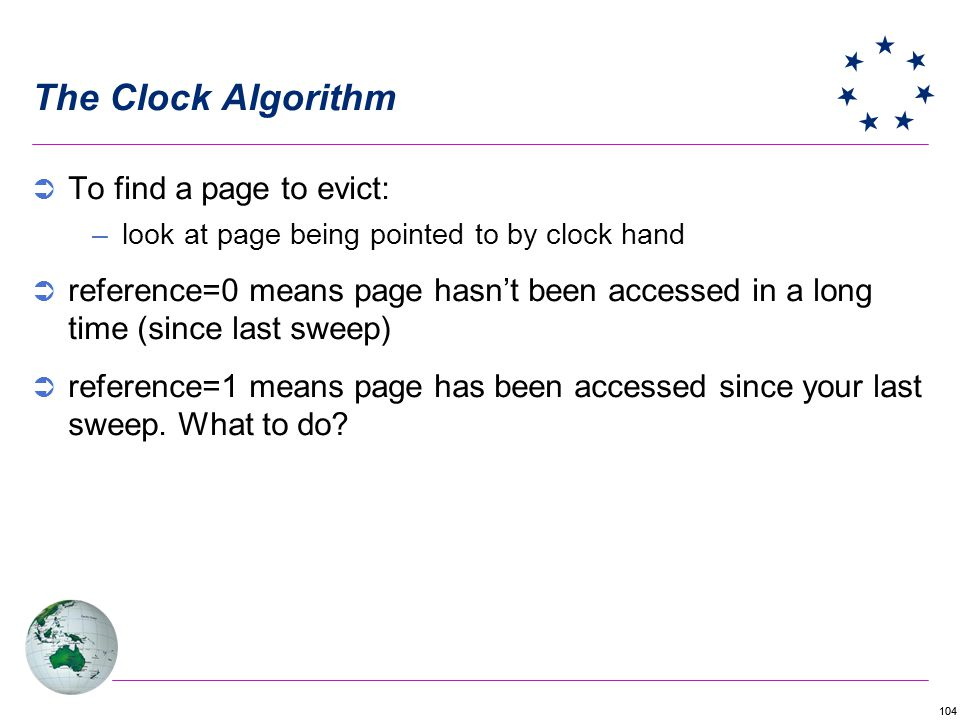 The Clock Algorithm To find a page to evict: