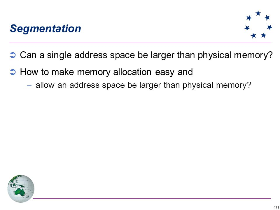 Segmentation Can a single address space be larger than physical memory How to make memory allocation easy and.