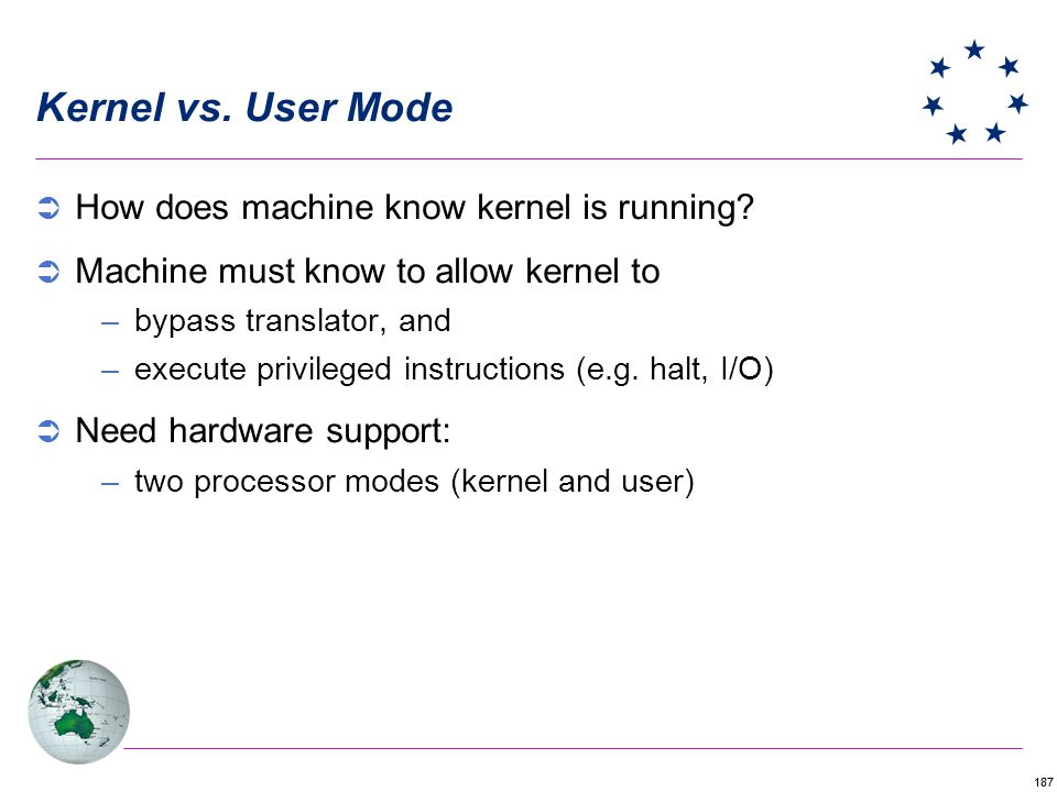 Kernel vs. User Mode How does machine know kernel is running