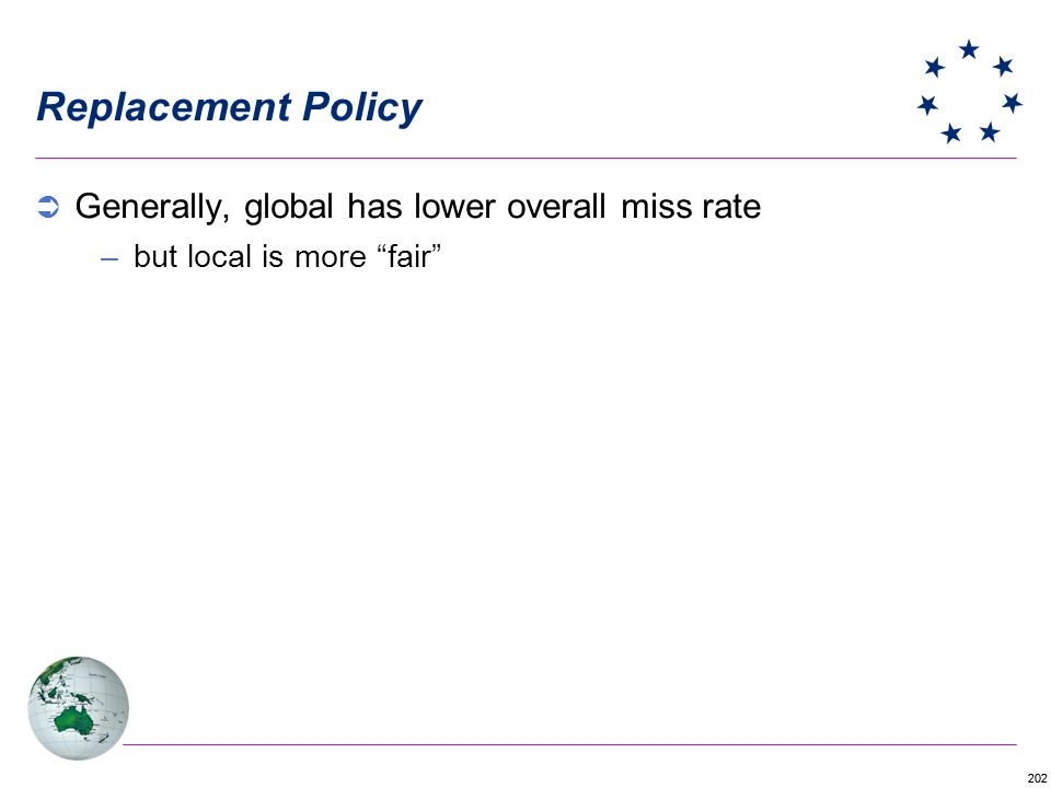 Replacement Policy Generally, global has lower overall miss rate