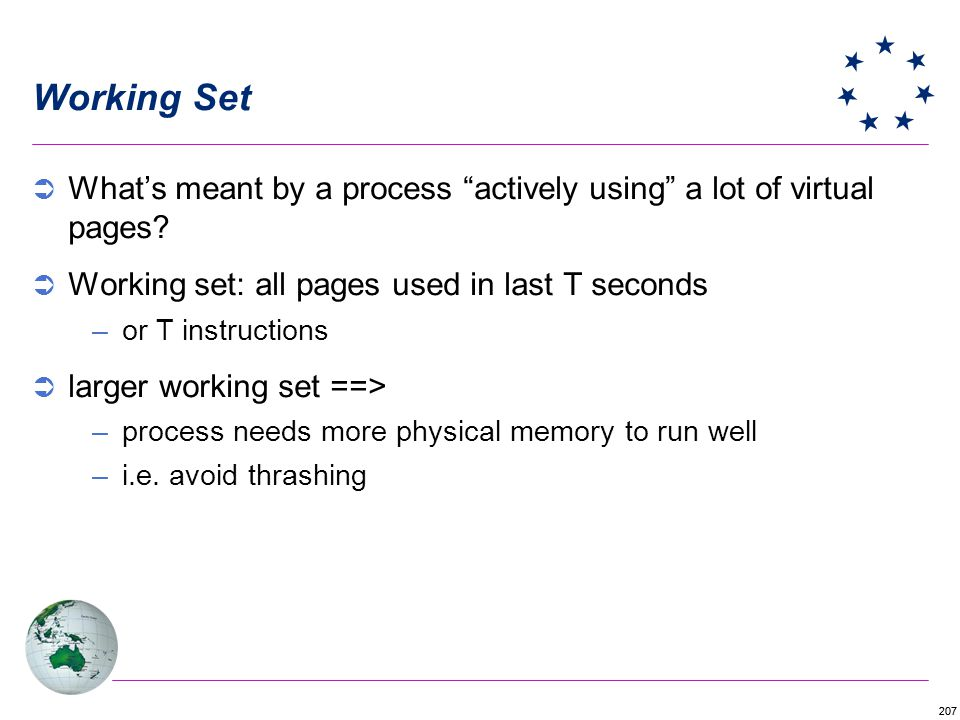 Working Set What's meant by a process actively using a lot of virtual pages Working set: all pages used in last T seconds.