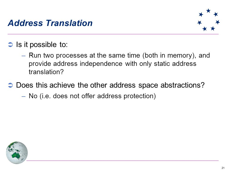 Address Translation Is it possible to: