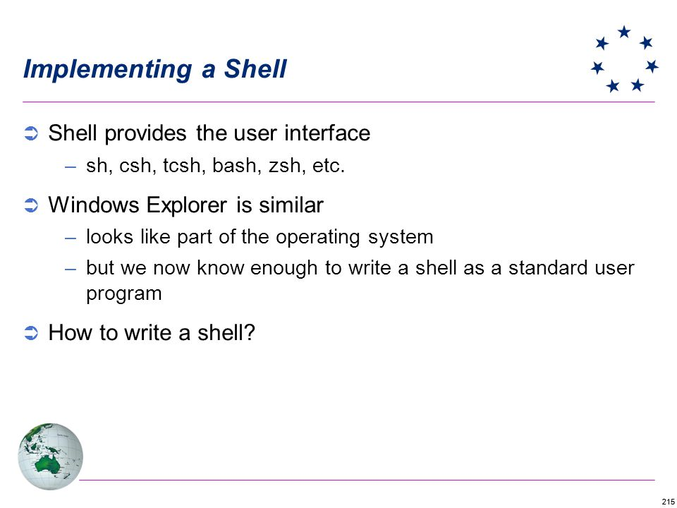 Implementing a Shell Shell provides the user interface