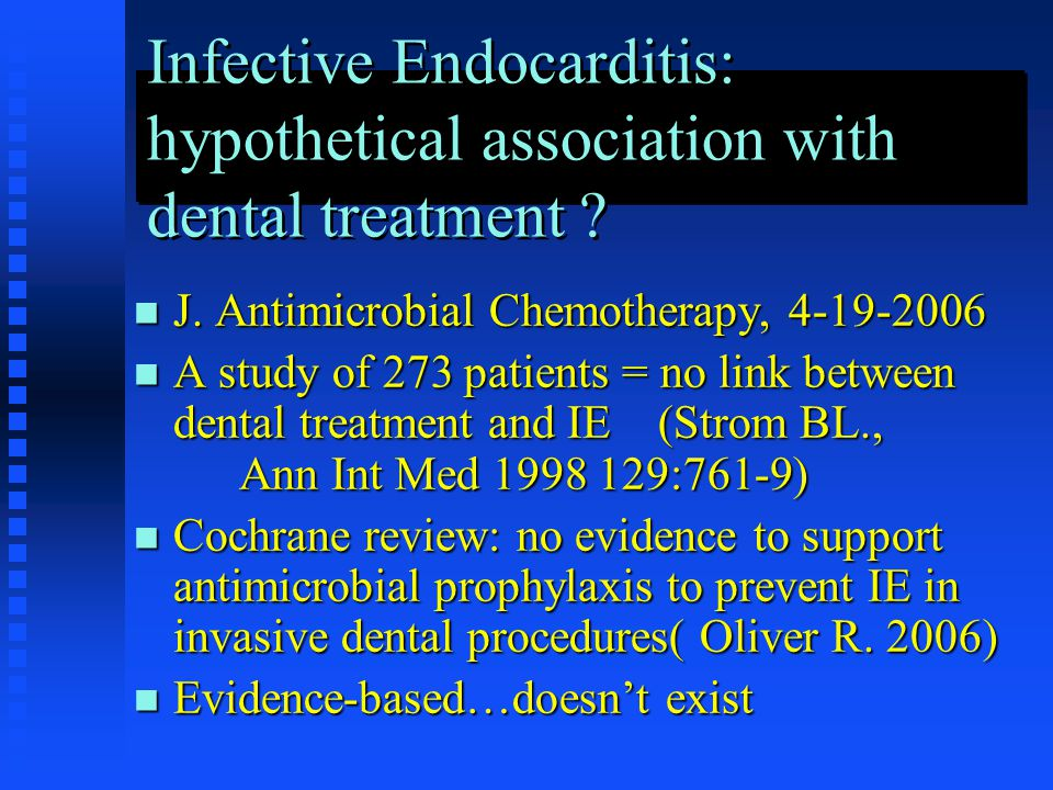 Infective Endocarditis: hypothetical association with dental treatment