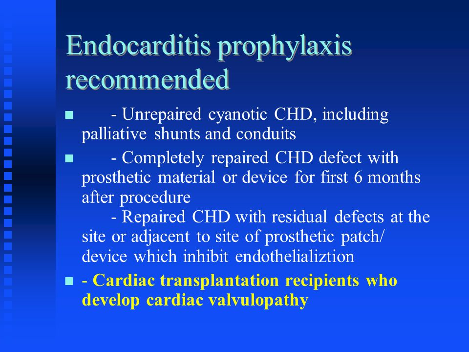 Endocarditis prophylaxis recommended