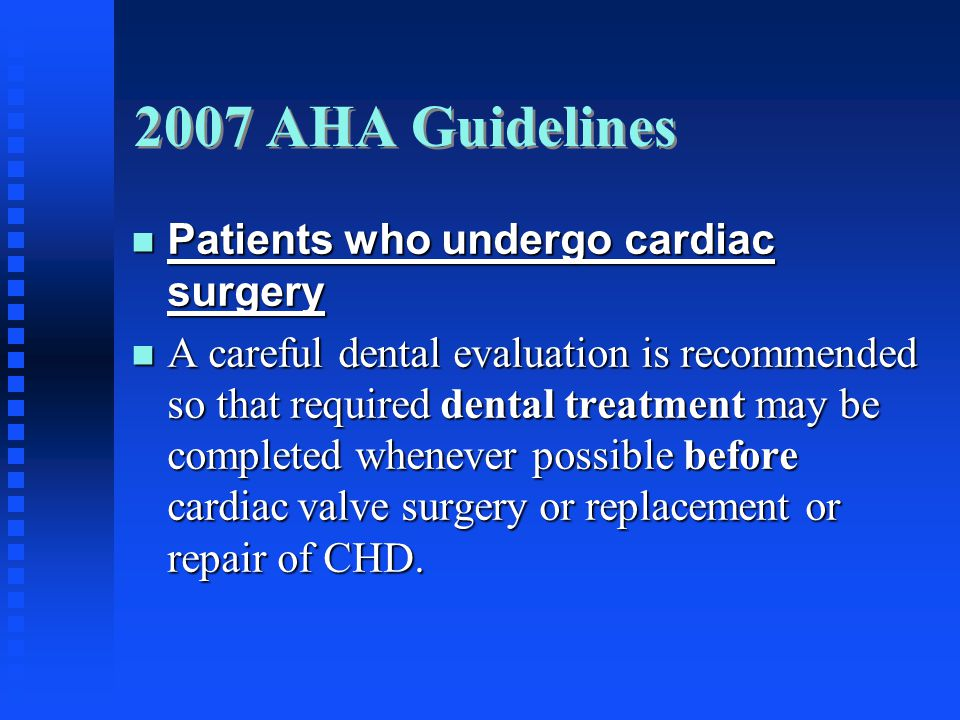 2007 AHA Guidelines Patients who undergo cardiac surgery