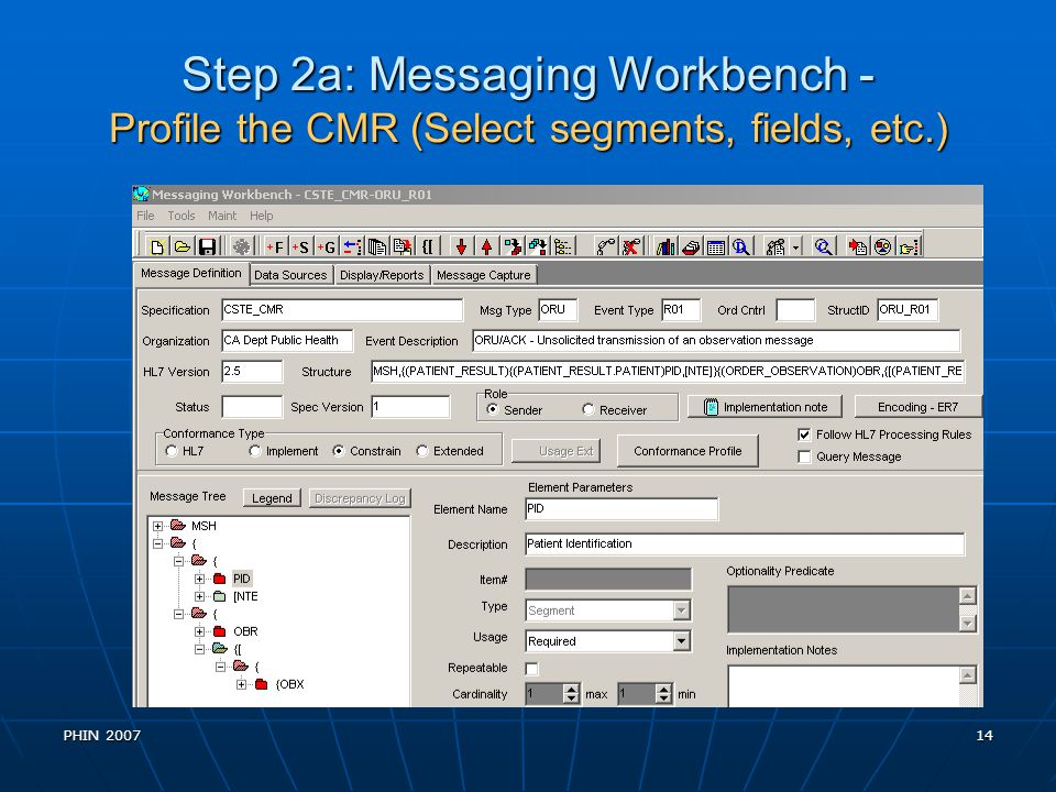 Step 2a: Messaging Workbench - Profile the CMR (Select segments, fields, etc.)