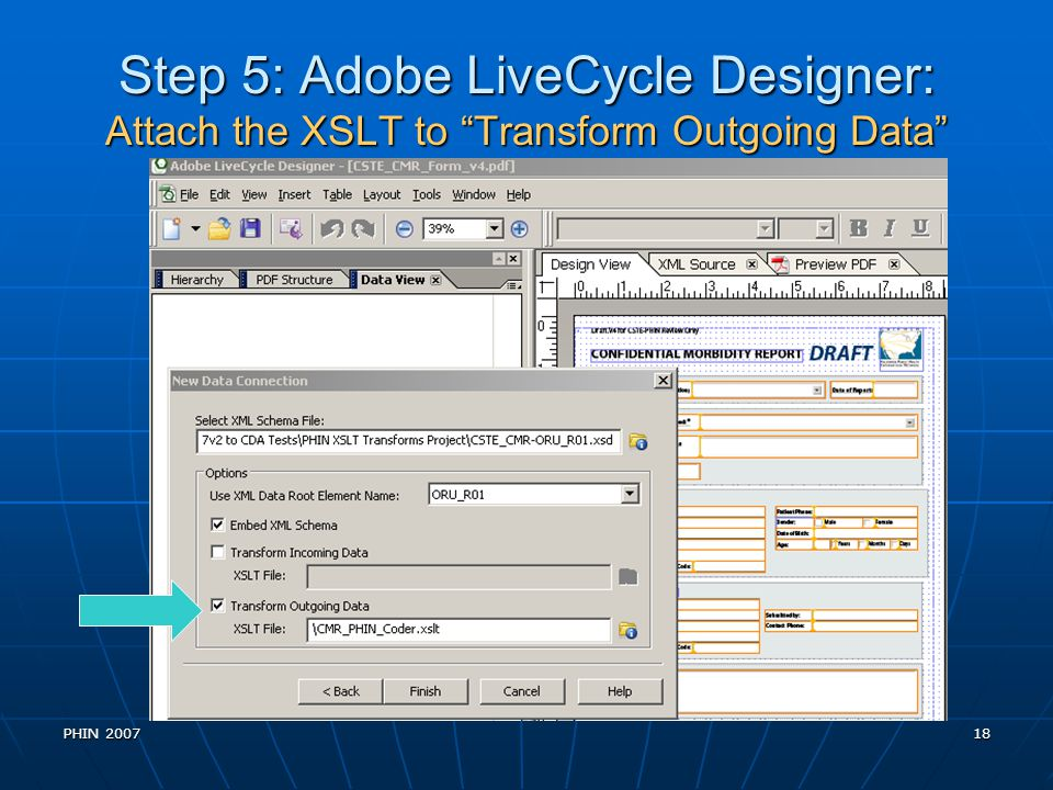 Step 5: Adobe LiveCycle Designer: Attach the XSLT to Transform Outgoing Data