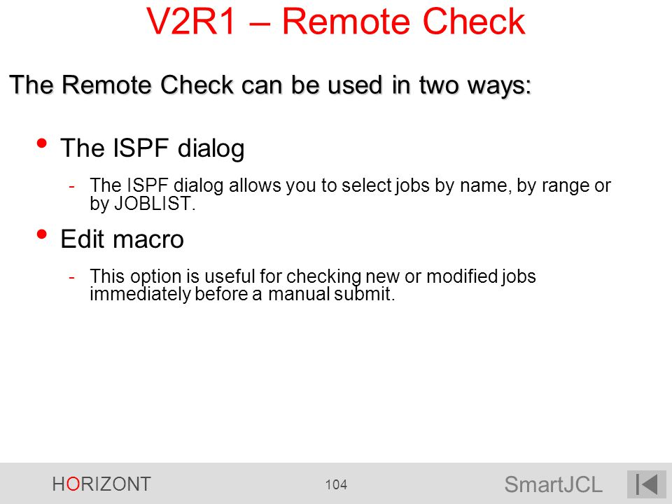 V2R1 – Remote Check The Remote Check can be used in two ways: