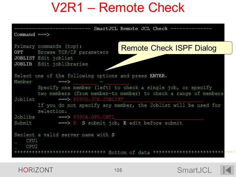 V2R1 – Remote Check Remote Check ISPF Dialog