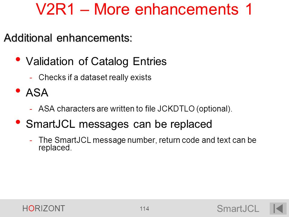 V2R1 – More enhancements 1 Additional enhancements: