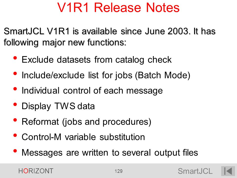 V1R1 Release Notes SmartJCL V1R1 is available since June It has following major new functions: