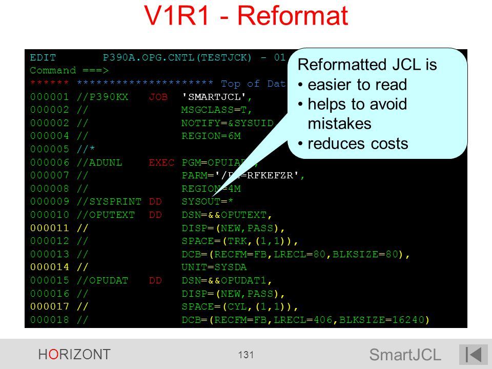V1R1 - Reformat Reformatted JCL is easier to read