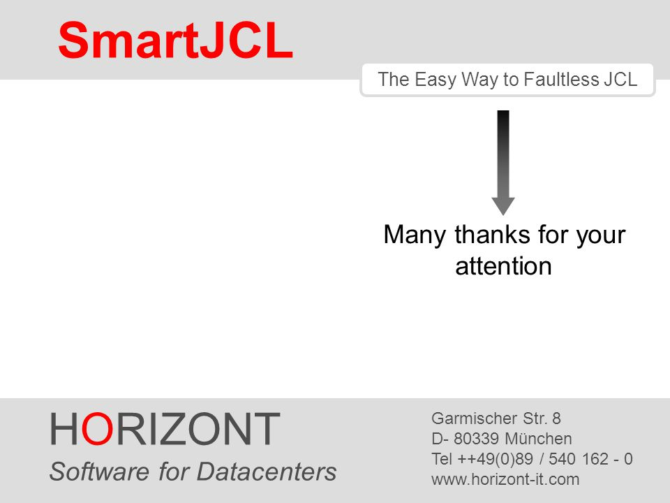 SmartJCL HORIZONT Many thanks for your attention