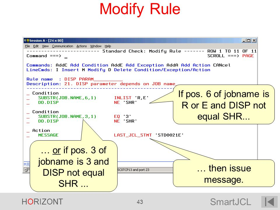 Modify Rule If pos. 6 of jobname is R or E and DISP not equal SHR...
