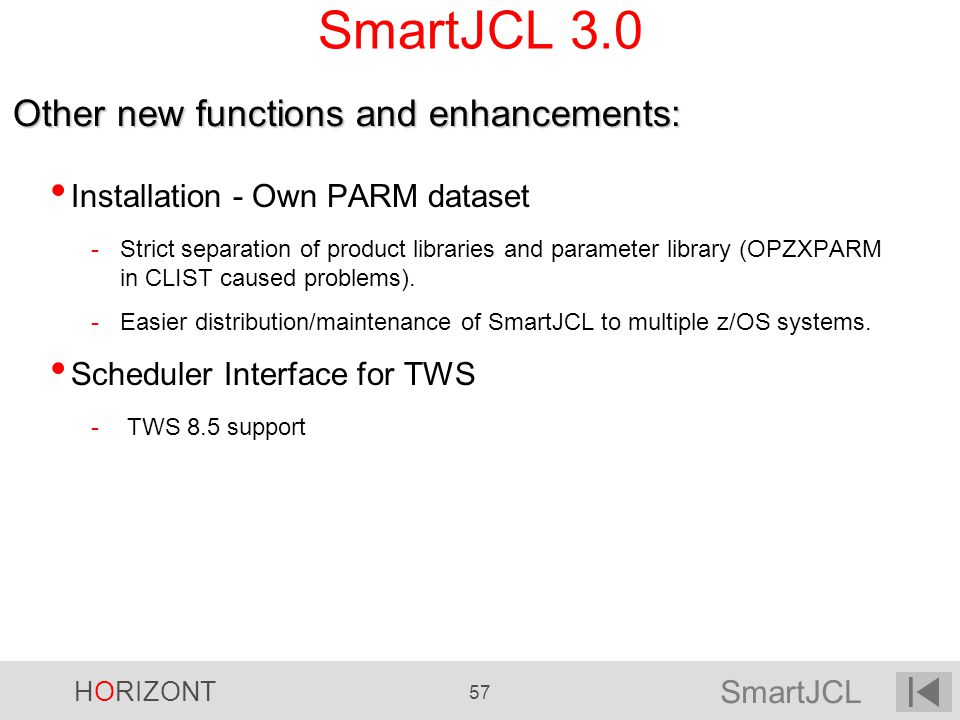 SmartJCL 3.0 Other new functions and enhancements: