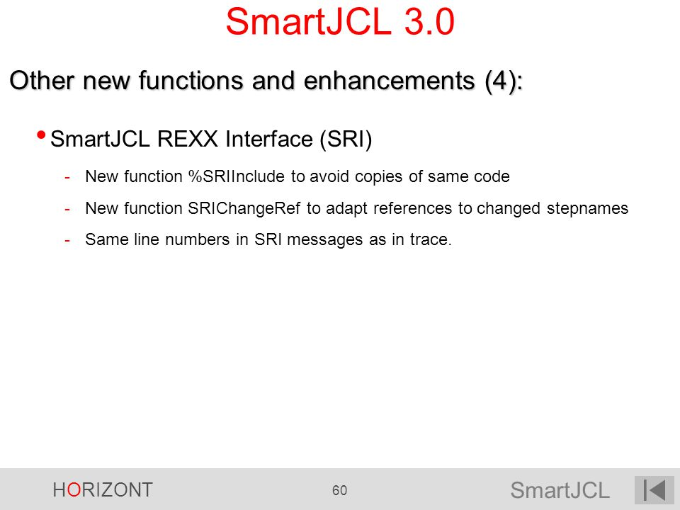 SmartJCL 3.0 Other new functions and enhancements (4):