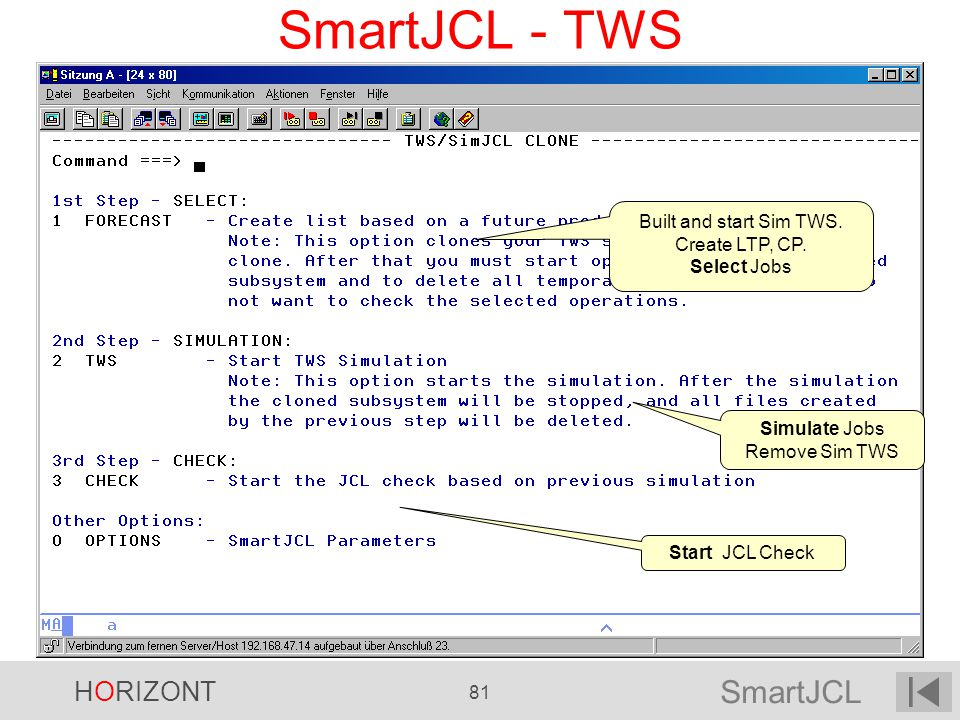 SmartJCL - TWS Built and start Sim TWS. Create LTP, CP. Select Jobs