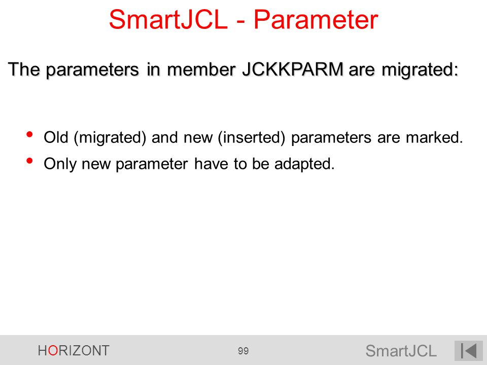 SmartJCL - Parameter The parameters in member JCKKPARM are migrated: