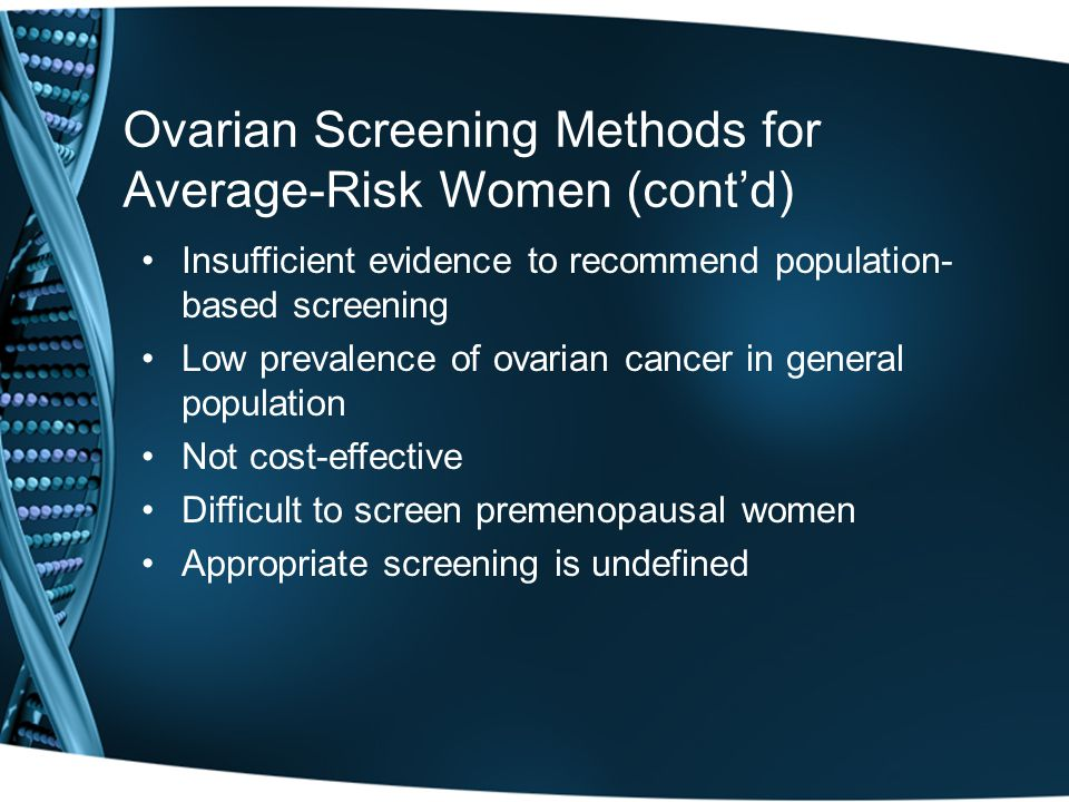 Ovarian Screening Methods for Average-Risk Women (cont'd)