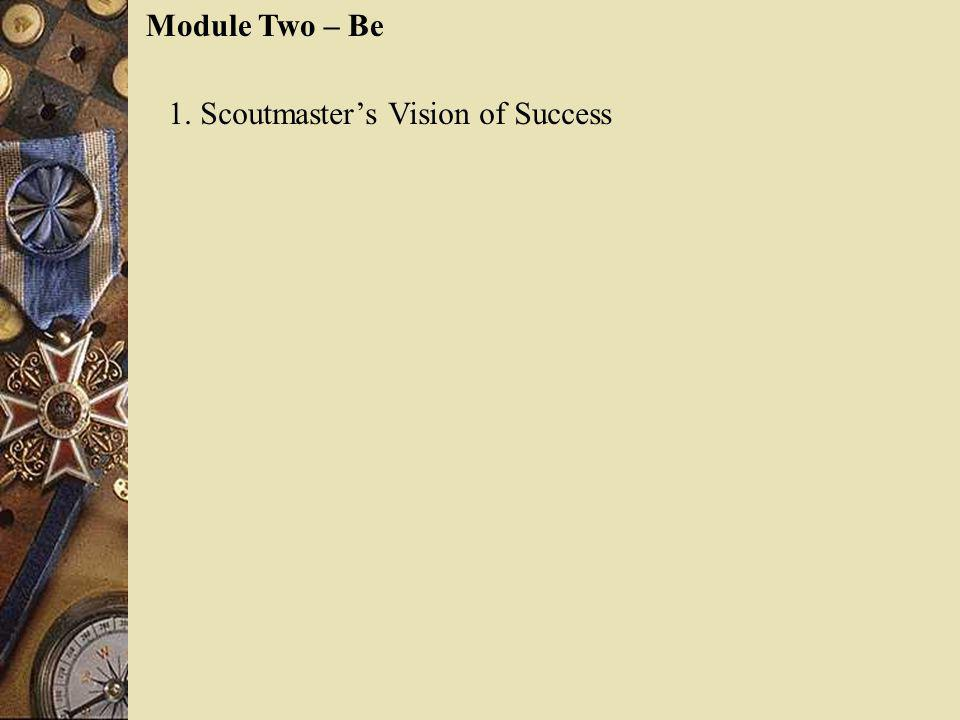 Module Two – Be 1. Scoutmaster's Vision of Success