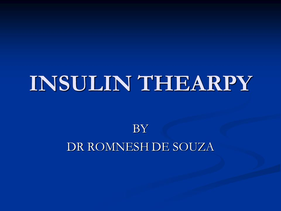 INSULIN THEARPY BY DR ROMNESH DE SOUZA
