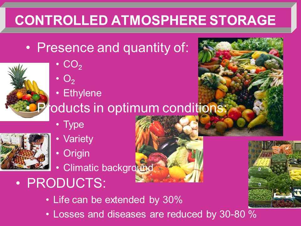 CONTROLLED ATMOSPHERE STORAGE