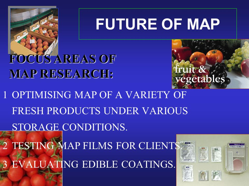 FUTURE OF MAP FOCUS AREAS OF MAP RESEARCH: