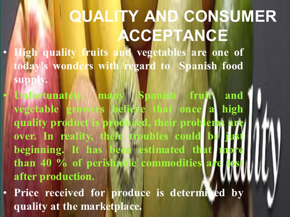 QUALITY AND CONSUMER ACCEPTANCE