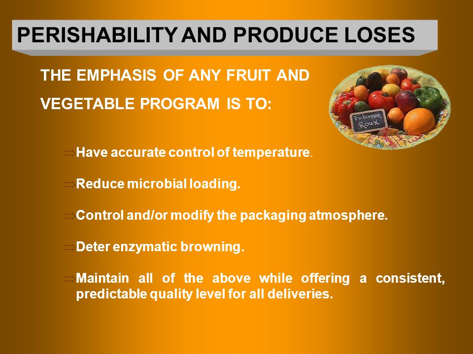 PERISHABILITY AND PRODUCE LOSES