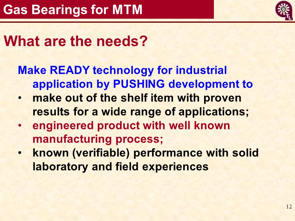 What are the needs Gas Bearings for MTM