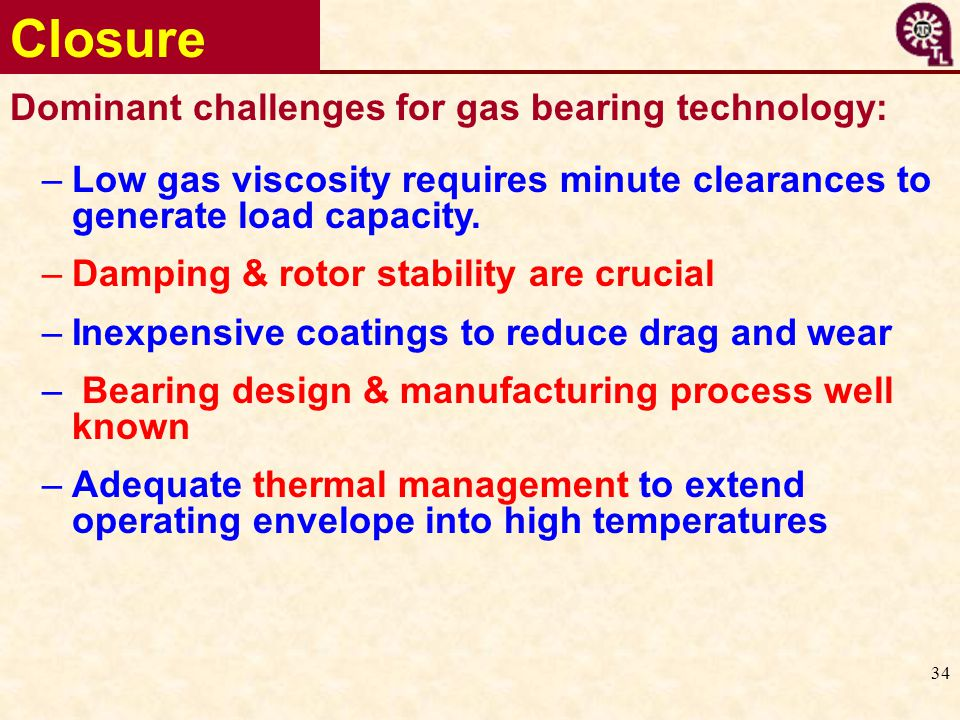 Closure Dominant challenges for gas bearing technology: