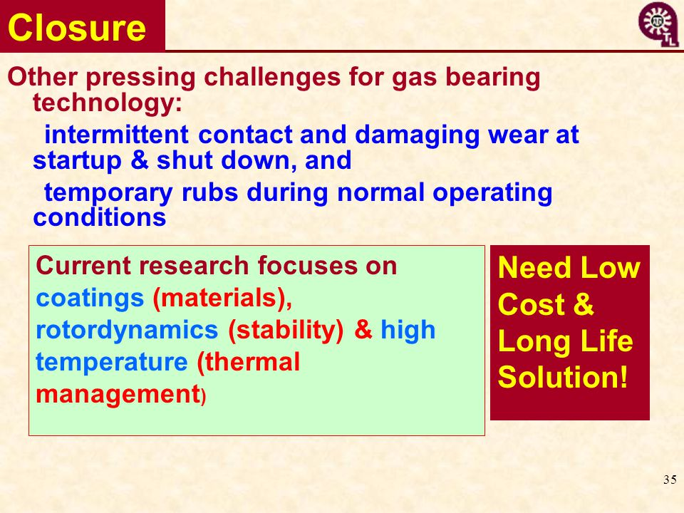 Closure Need Low Cost & Long Life Solution!