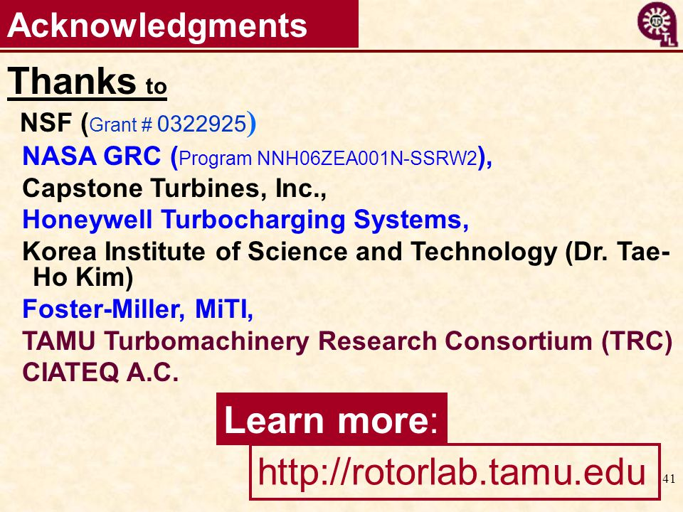 Thanks to Learn more: http://rotorlab.tamu.edu Acknowledgments