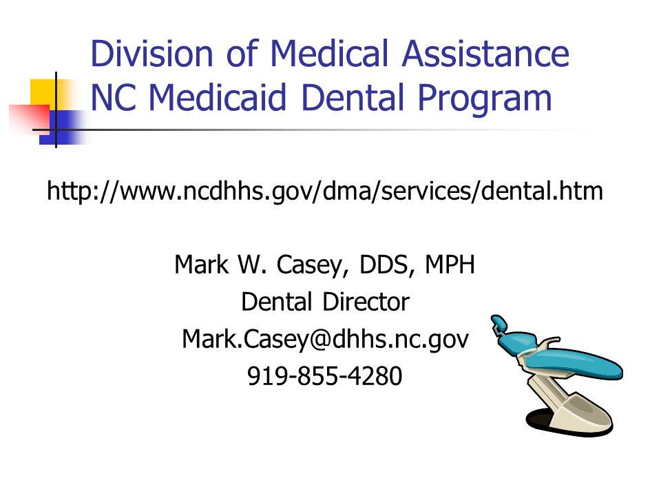 Division of Medical Assistance NC Medicaid Dental Program