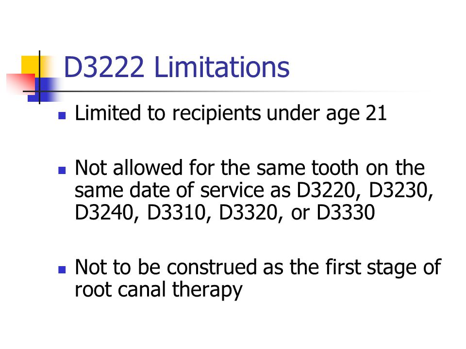 D3222 Limitations Limited to recipients under age 21
