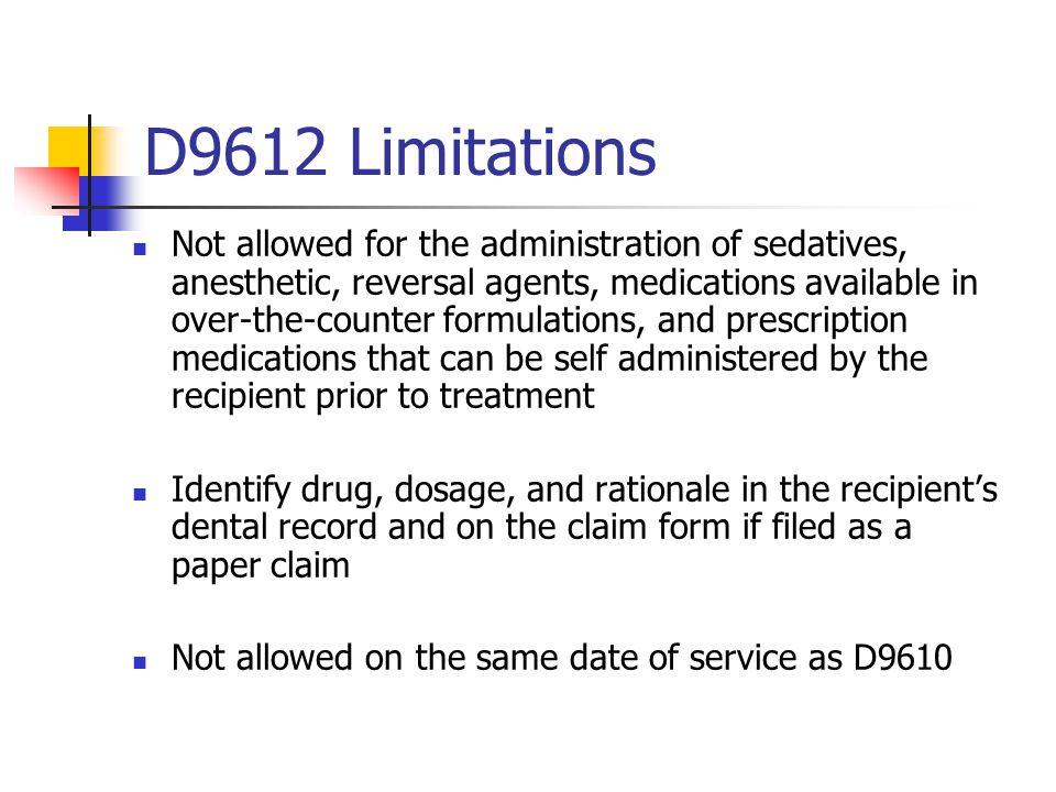 D9612 Limitations