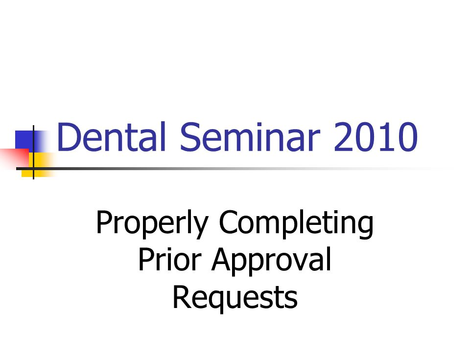 Properly Completing Prior Approval Requests