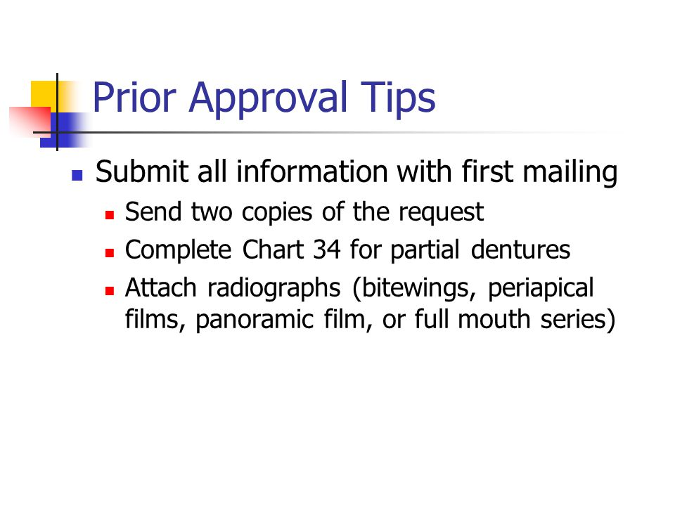 Prior Approval Tips Submit all information with first mailing