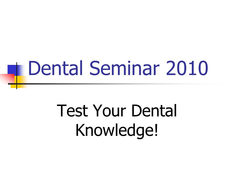 Test Your Dental Knowledge!