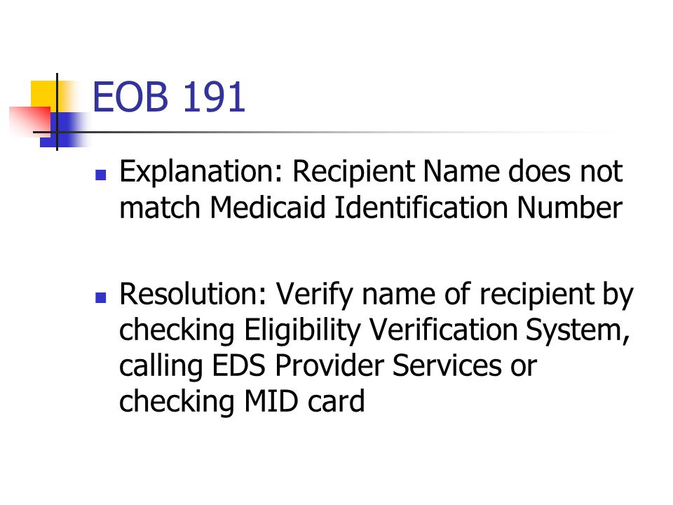 EOB 191 Explanation: Recipient Name does not match Medicaid Identification Number.