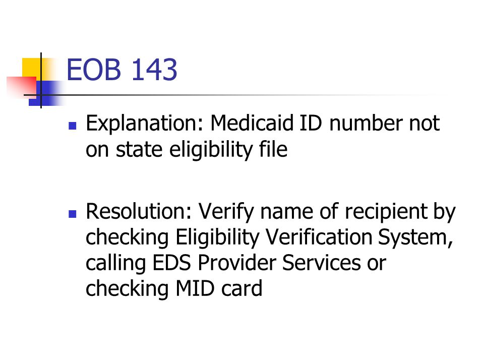 EOB 143 Explanation: Medicaid ID number not on state eligibility file