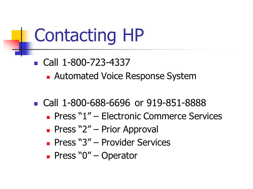 Contacting HP Call 1-800-723-4337 Call 1-800-688-6696 or 919-851-8888