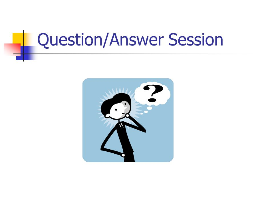 Question/Answer Session