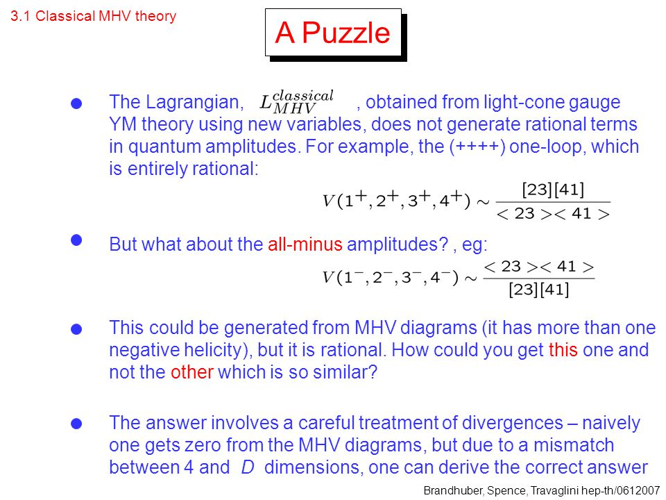 A Puzzle The Lagrangian, , obtained from light-cone gauge