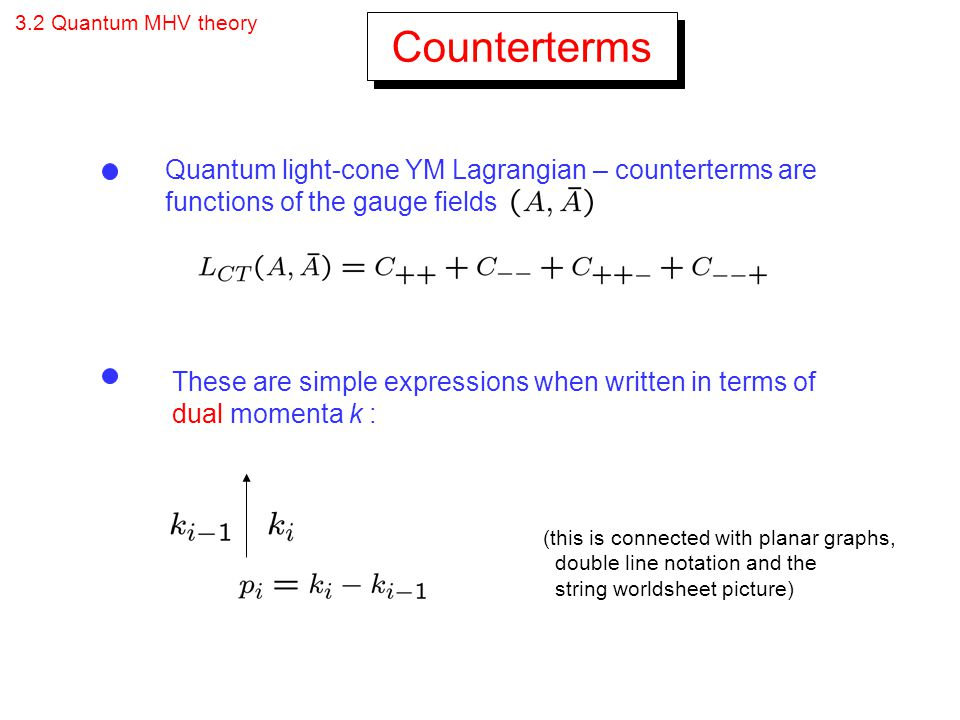 Counterterms Quantum light-cone YM Lagrangian – counterterms are