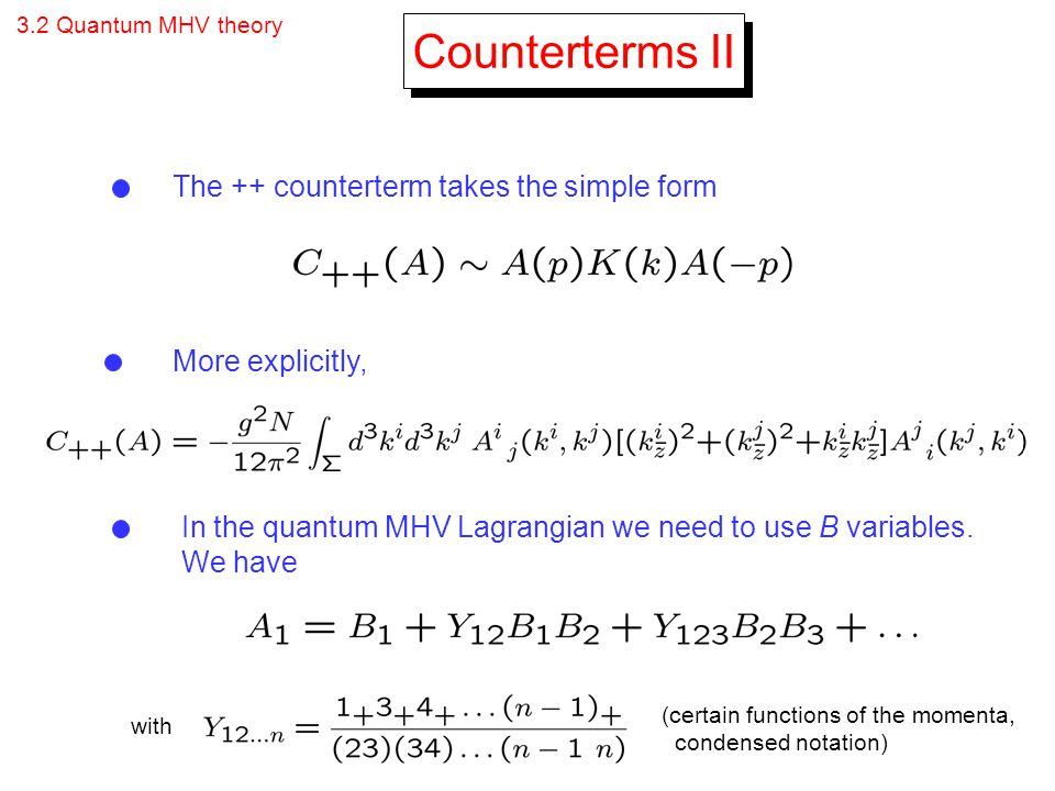 Counterterms II The ++ counterterm takes the simple form